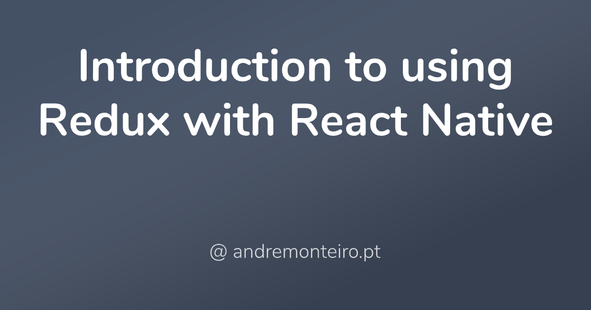 Introduction to using Redux with React Native